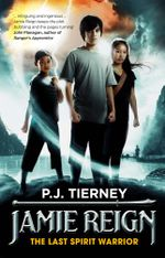 Jamie Reign : The Last Spirit Warrior - P J Tierney