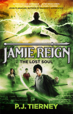 Jamie Reign The Lost Soul : The Last Spirit Warrior - P J Tierney