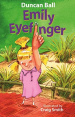 Emily Eyefinger : Emily Eyefinger - Duncan Ball