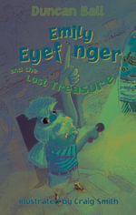 Emily Eyefinger and the Lost Treasure - Duncan Ball