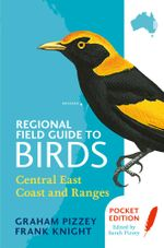 Regional Field Guide to Birds : Central East Coast and Ranges - F Knight