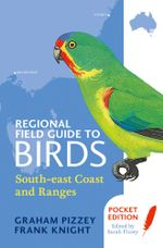 Regional Field Guide to Birds : South-east Coast and Ranges - F Knight