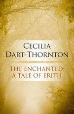 The Enchanted - Cecilia Dart-Thornton