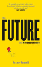 The Future and Related Nonsense - Antony Funnell