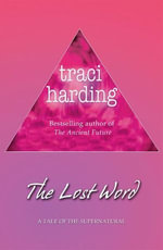 The Lost Word - Traci Harding