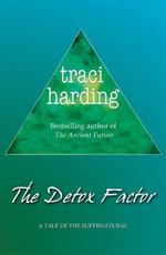 The Detox Factor - Traci Harding