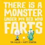There is a Monster Under My Bed Who Farts - Tim Miller