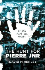 The Hunt for Pierre Jnr - David M Henley