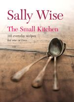 The Small Kitchen - Sally Wise