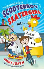 The Adventures of Scooterboy and Skatergirl - Andy Jones