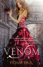Venom : Secrets of the Eternal Rose Trilogy - Fiona Paul