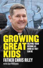 Growing Great Kids - Chris Riley