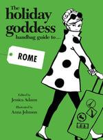 The Holiday Goddess Handbag Guide to Rome - Jessica Adams