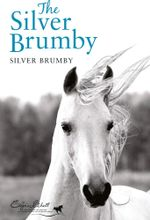 The Silver Brumby : Silver Brumby Series - Elyne Mitchell