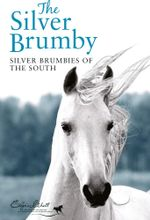 Silver Brumbies of the South : Silver Brumby Series - Elyne Mitchell