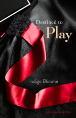 Destined to Play : Avalon Trilogy : Book 1 - Indigo Bloome
