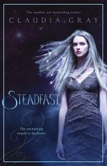 Steadfast : A Spellcaster Novel - Claudia Gray