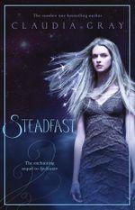 Steadfast : A Spellcaster Novel - Claudia Gray