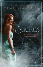 Sorceress : A Spellcaster Novel - Claudia Gray