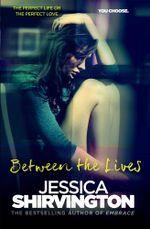 Between the Lives - Jessica Shirvington