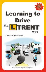 Learning to Drive the L Trent Way - Kerry O'Sullivan