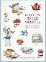 Kitchen Table Memoirs - Nick Richardson