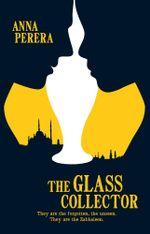 The Glass Collector - Anna Perera