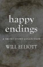 Happy Endings - Will Elliott