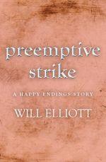 Pre-emptive Strike - a Happy Endings story - Will Elliott