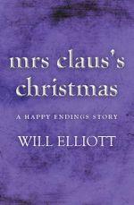 Mrs Claus's Christmas - Will Elliott