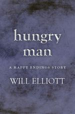 Hungry Man - A Happy Endings Story - Will Elliott