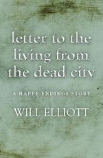 Letter to the living from Dead City - A Happy Endings Story - Will Elliott