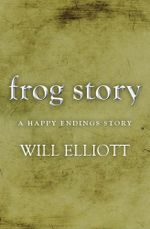 The Frog Story - A Happy Endings Story - Will Elliott