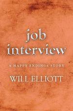 Job Interview - A Happy Ending Story - Will Elliott