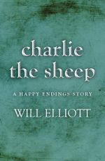 Charlie the Sheep - A Happy Endings Story - Will Elliott