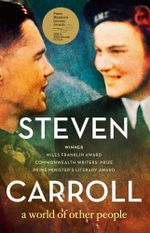 A World of Other People - Steven Carroll