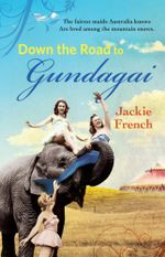 The Road to Gundagai : The Matilda Saga - Jackie French