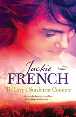 To Love a Sunburnt Country : The Matilda Saga - Jackie French