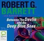 Between the Devlin and the Deep Blue Seas : Les Norton : Book 5 - Robert G Barrett