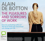 Pleasures and Sorrows of Work - Alain de Botton