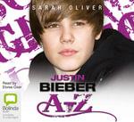 Justin Beiber A-Z - Sarah Oliver