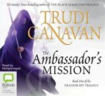 The Ambassador's Mission : Traitor Spy Trilogy : Book 1 - Trudi Canavan