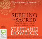 Seeking the Sacred CD (MP3) - Stephanie Dowrick
