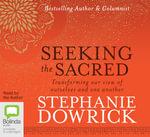 Seeking the Sacred CD (MP3) - Stephanie Dowrick