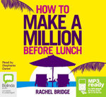 How to make a million before lunch (MP3) - Rachel Bridge