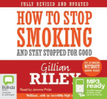 How to stop smoking and stay stopped for good (MP3) - Gillian Riley