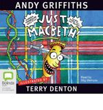 Just Macbeth! (MP3) : JUST! Series: Book 7 - Andy Griffiths