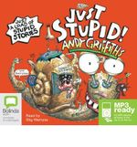 Just stupid! (MP3) : JUST! Series: Book 3 - Andy Griffiths