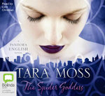 The Spider Goddess - Tara Moss