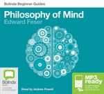 Philosophy of Mind (MP3) : Beginner Guides - Edward Feser